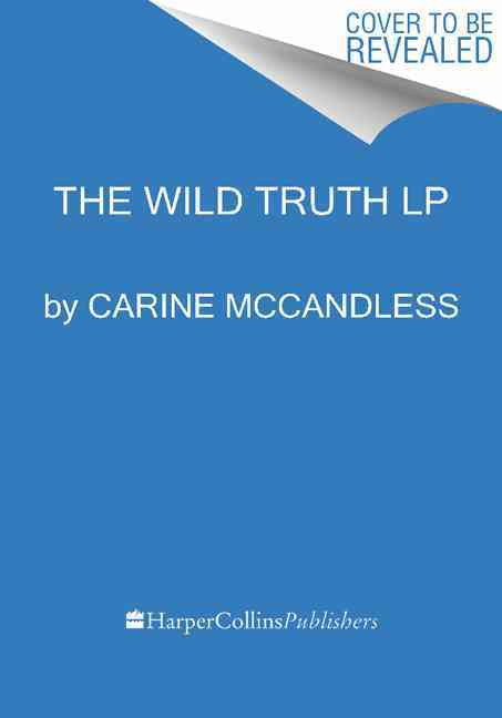 The Wild Truth By McCandless, Carine