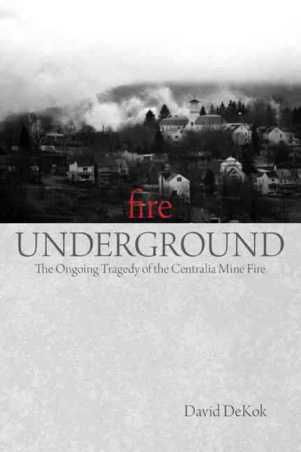 Fire Underground By Dekok, David